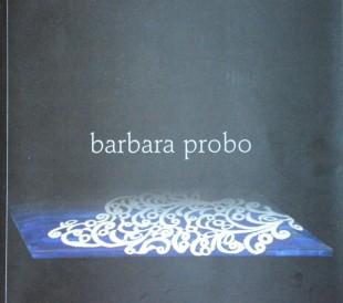 barbara probo, a cura di Paolo di Giosia, Teramo 2009
